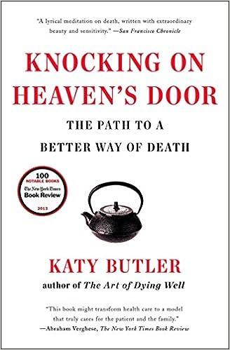 Knocking on Heavens Door: The Path to a Better Way of Death: Amazon.es: Katy Butler: Libros en idiomas extranjeros