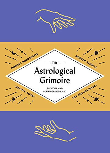 The Astrological Grimoire: Timeless Horoscopes, Modern Spells, and Creative Altars for Self-Discovery (English Edition)