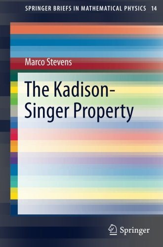 The Kadison-Singer Property (SpringerBriefs in Mathematical Physics)