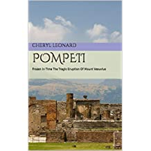 Pompeii: Frozen In Time    The Tragic Eruption Of Mount Vesuvius