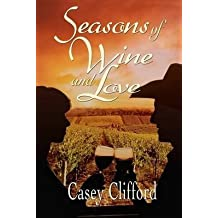 [Seasons of Wine and Love] [Author: Clifford, Casey] [September, 2012]