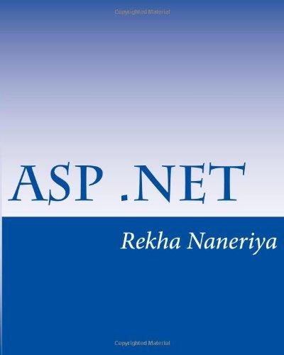By Miss Rekha Naneriya ASP.Net: A Beginner's Book (1st First Edition) [Paperback]