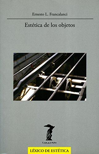 Descargar Libro Estética De Los Objetos Ernesto L. Francalanci