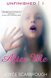 After Me (The Unfinished Series Book 1)