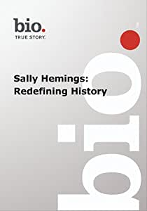 Biography -- Sally Hemings: Redefining History