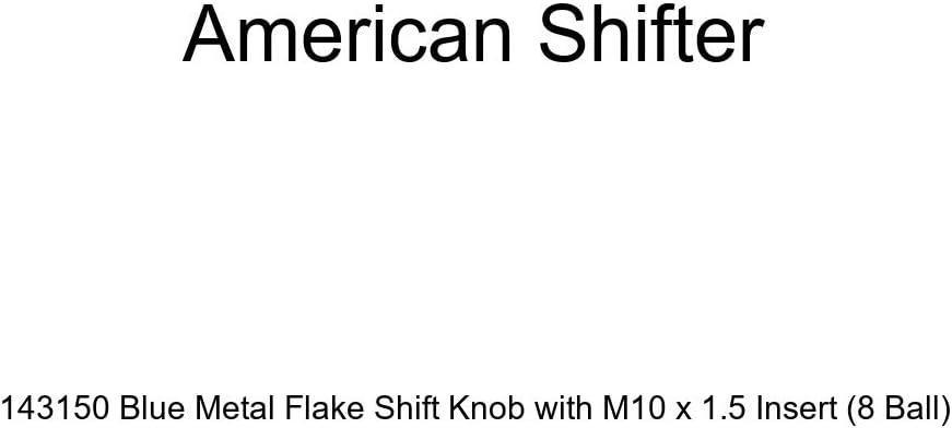 American Shifter 143150 Blue Metal Flake Shift Knob with M10 x 1.5 Insert 8 Ball