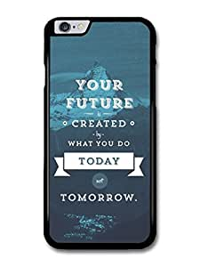 Your Future is Created by What You do Today Robert Kiyosaki Life Motivation Quote case for iPhone 6 Plus