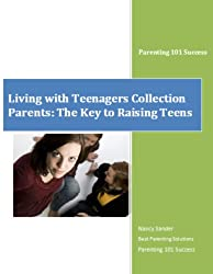 Parents are the Key to Raising Teens (Living with Teenagers Collection Book 1)
