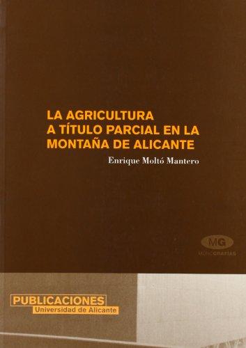 Descargar Libro La Agricultura A Título Parcial En La Montaña De Alicante E. Moltó Mantero