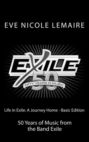 Read Online Life in Exile: A Journey Home - Basic Edition: 50 Years of Music from the Band Exile pdf epub