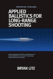 Applied Ballistics For Long-Range Shooting 3rd Edition: Understanding the Elements and Application of External