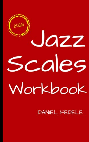 Jazz Scales Workbook: A Roadmap for Beginners (Jazz Language Workbooks)