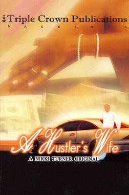 Download A Hustler's Wife: A Nikki Turner Original   [HUSTLERS WIFE] [Paperback] PDF