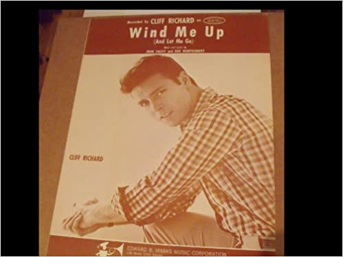 Wind Me Up, Let Me Go Sheet Music Cliff Richard Piano Vocal