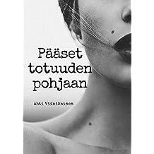 Pääset totuuden pohjaan (Finnish Edition)