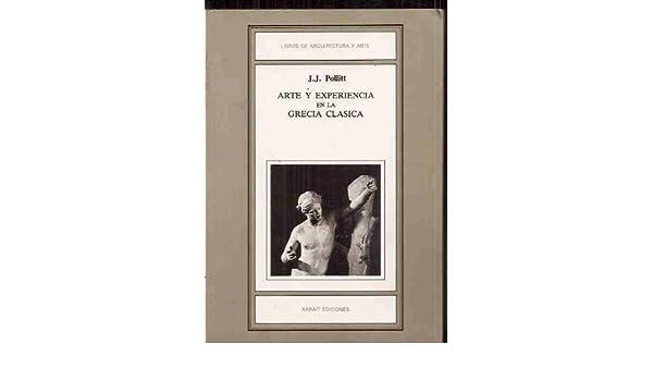 arte y experiencia en la grecia clasica j.j.pollitt