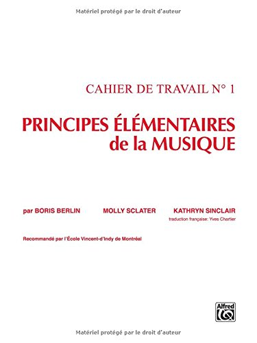 Principes Élémentaires de la Musique (Keyboard Theory Workbooks), Vol 1 (French Edition)