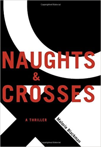 Amazon.com: Naughts & Crosses (9781416900160): Malorie Blackman: Books