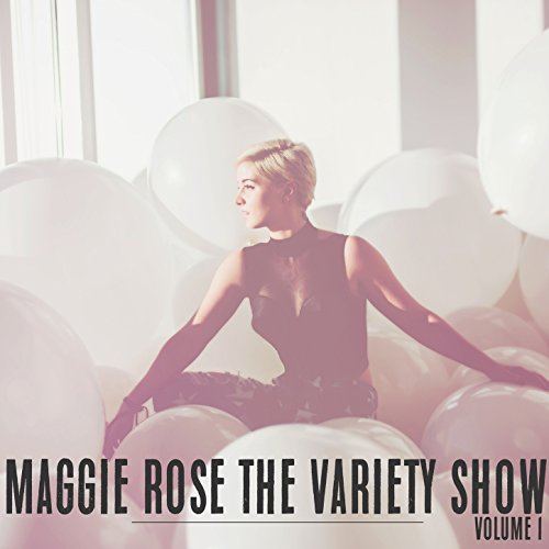 The Variety Show, Vol. 1 (Maggie Rose The Variety Show Vol 1)