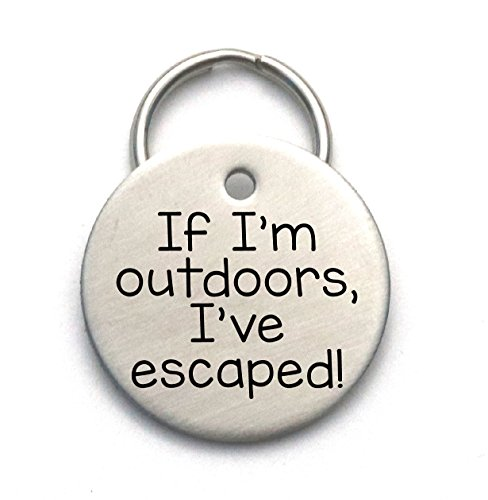 Stainless Steel Pet Tag - If I'm Outdoors I've Escaped by Critter Bling