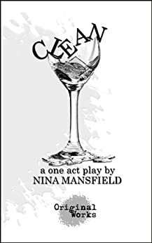 Clean - a one act play by [Mansfield, Nina]
