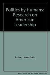 Politics by Humans: Research on American Leadership