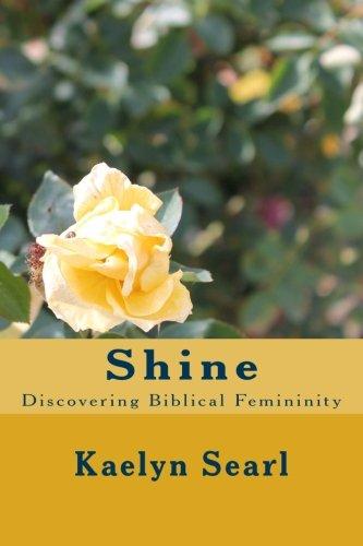 Download Shine: Discovering Biblical femininity pdf