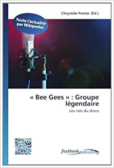 Book « Bee Gees » : Groupe légendaire: Les rois du disco (French Edition)