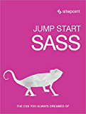 Jump Start Sass: Get Up to Speed With Sass in a Weekend