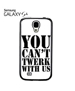 You Can't Twerk With Us Mobile Cell Phone Case Samsung Galaxy S4 White