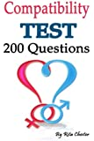 Compatibility: Compatibility Test: 200 Questions to Determine If You Are Compatible As a Couple (Compatibility Marriage, Love Test, Marriage Counseling, Relationship Advice)