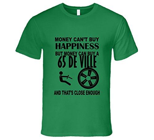 Money Cant Buy Happiness But It Can Buy A 1965 Cadillac De Ville T Shirt L Irish Green
