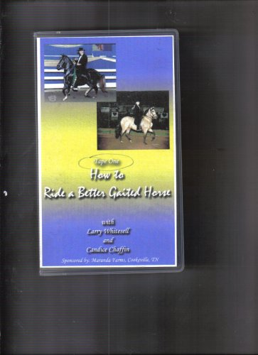 How To Ride a Better Gaited Horse. Tapes One and Two