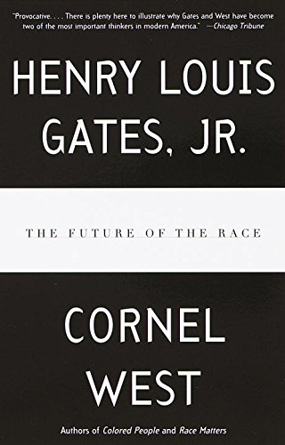 Amazon the future of the race ebook henry louis gates jr the future of the race by gates jr henry louis cornel west fandeluxe Image collections
