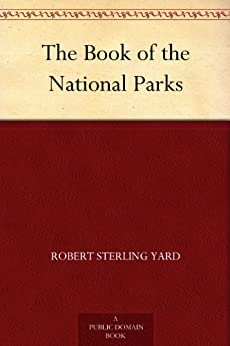 The Book of the National Parks by [Yard, Robert Sterling]
