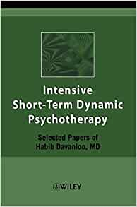 intensive short-term dynamic psychotherapy selected papers of habib davanloo