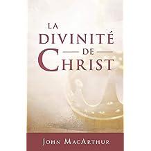 La divinité de Christ (The Deity of Christ)