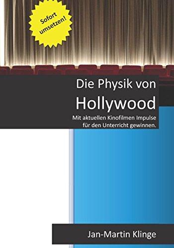 Die Physik von Hollywood: Mit aktuellen Kinofilmen Impulse für den Unterricht gewinnen
