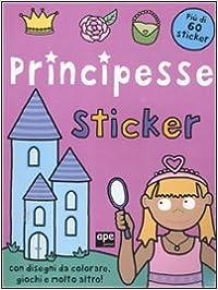 Book Principesse. Sticker. Con adesivi