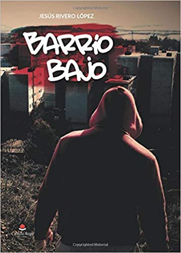 Barrio bajo (Spanish Edition): Jesús Rivero: 9788491834496: Amazon.com: Books