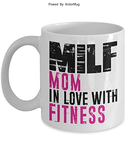 Funny Fitness Mugs For Moms MILF Mom In Love With Fitness - Ceramic Coffee Mother's Cup for Woman - As Seen On T - Shirt Super Gift For Your 2017 Great Quality Ultimate Desk Gifts by AnitorMug