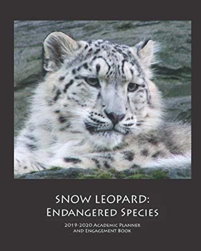 SNOW LEOPARD: 2019-2020 Academic Planner and Engagement Book: Weekly Monthly Agenda Calendar Organizer (Ecosystem Life Planner)