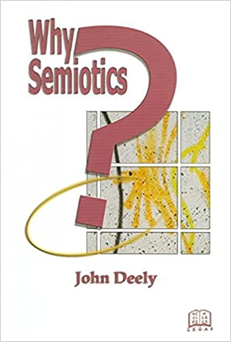 Why Semiotics?