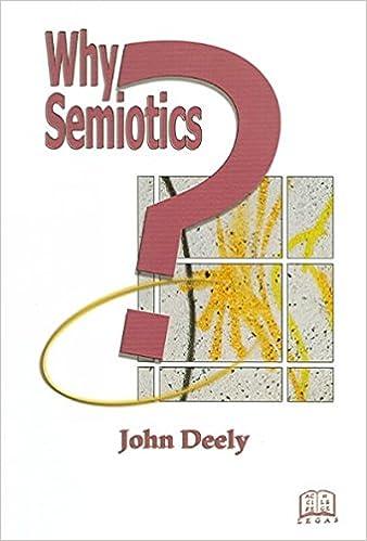 Why Semiotics?