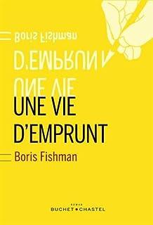 Une vie d'emprunt, Fishman, Boris