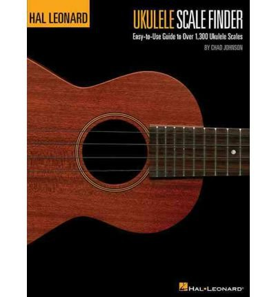Ukulele Scale Finder - Easy-to-Use Guide to Over 1,300 Ukulele Scales by Johnson, Chad ( AUTHOR ) Feb-23-2010 Paperback ()