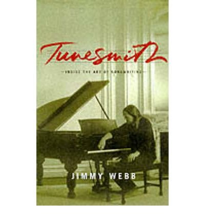 [ TUNESMITH: INSIDE THE ART OF SONGWRITING ] By Webb, Jimmy ( Author) 1999 [ Paperback ]