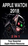img - for Apple Watch 2018: 2 in 1: Your Essential Apple Watch Resource book / textbook / text book