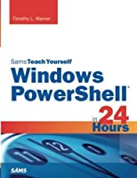 Sams Teach Yourself Windows PowerShell in 24 Hours Front Cover