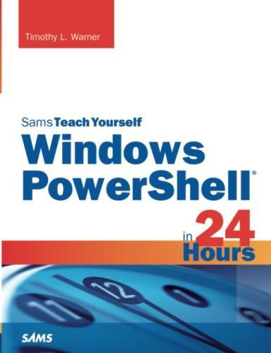 Windows PowerShell in 24 Hours, Sams Teach Yourself by imusti